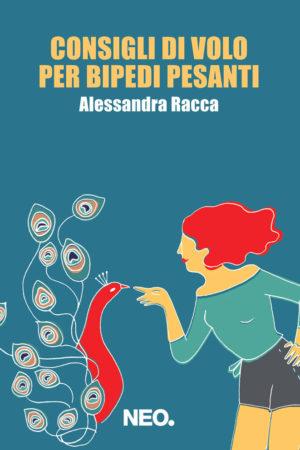 Consigli di volo per bipedi pesanti - Alessandra Racca- Signora dei calzini