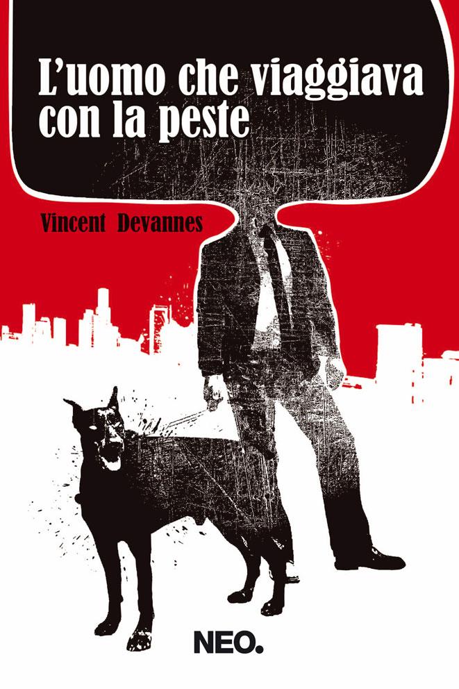 L'uomo che viaggiava con la peste - Vincent Devannes