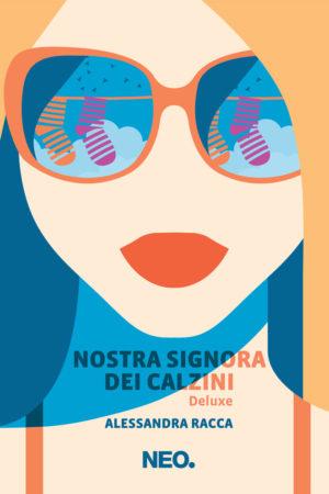 Nostra signora dei calzini - Deluxe - Alessandra Racca - Signora dei calzini