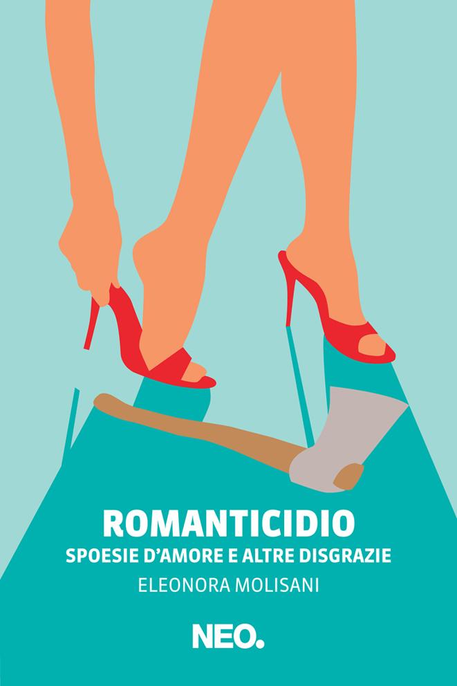 Romanticidio - Spoesie d'amore e altre disgrazie - Eleonora Molisani