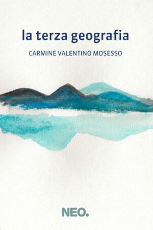 La_terza_geografia - Carmine_Valentino_Mosesso